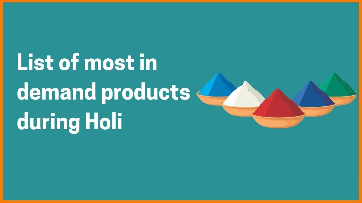 Top 5 Most in demand Products during Holi Season
