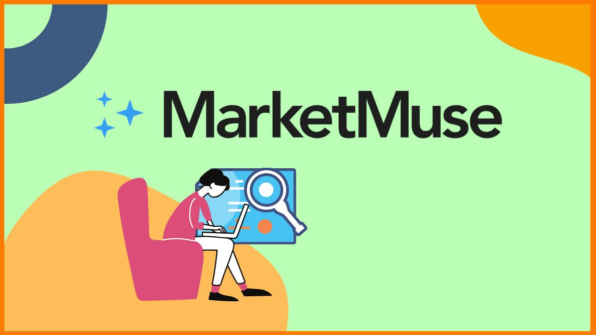 MarketMuse Review - Features, Pricing, & Everything You Should Know Before Buying