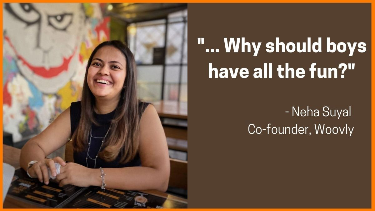 Neha Suyal - Co-founder, Woovly