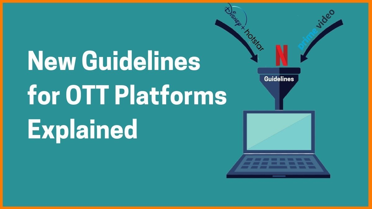Government's New Guidelines for OTT Platforms Explained