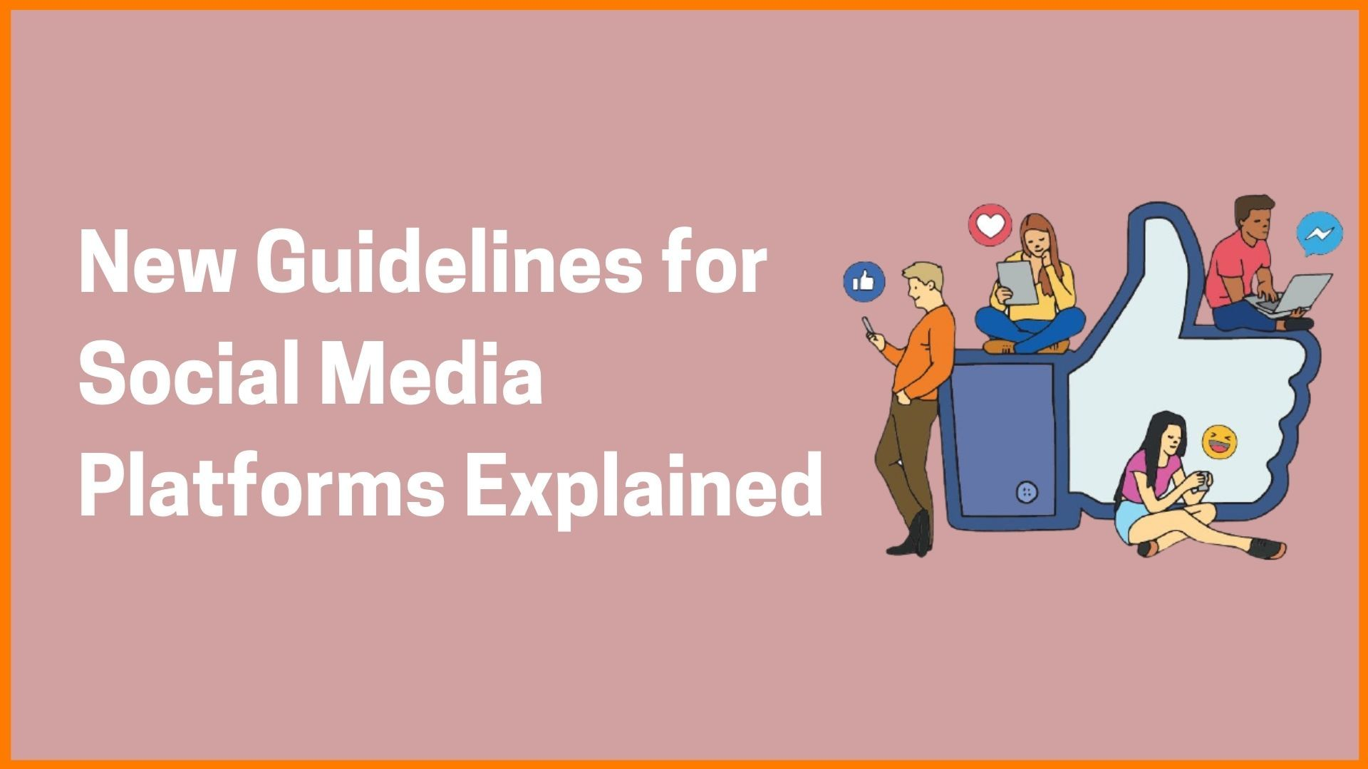New Guidelines for Social Media Platforms Explained