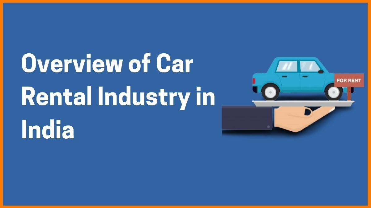 Overview of Car Rental Industry in India