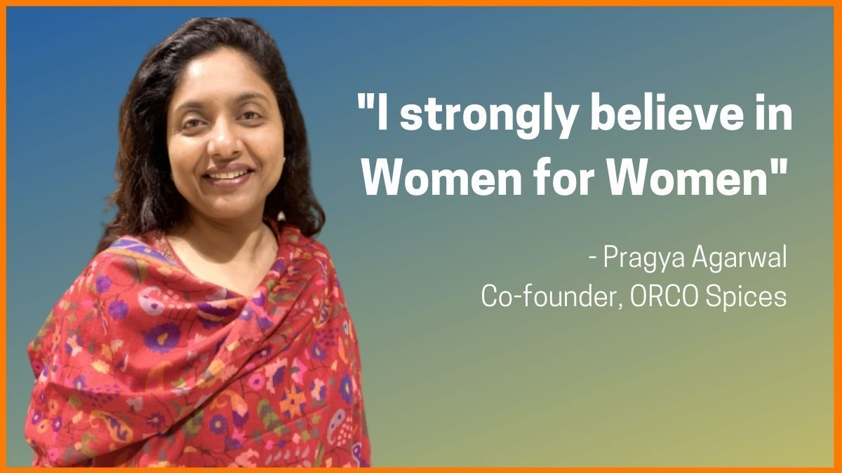 Pragya Agarwal, Co-founder ORCO Spices