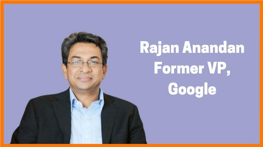 Rajan Anandan: Former VP at Google and Angel Investor
