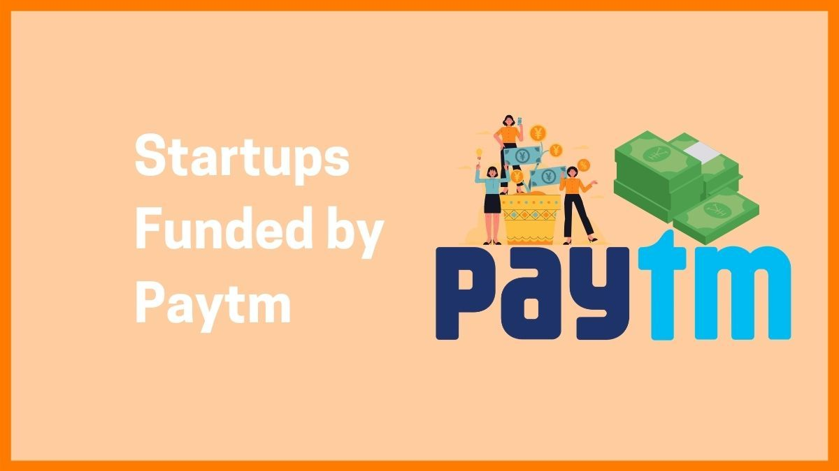 Startups funded by Paytm
