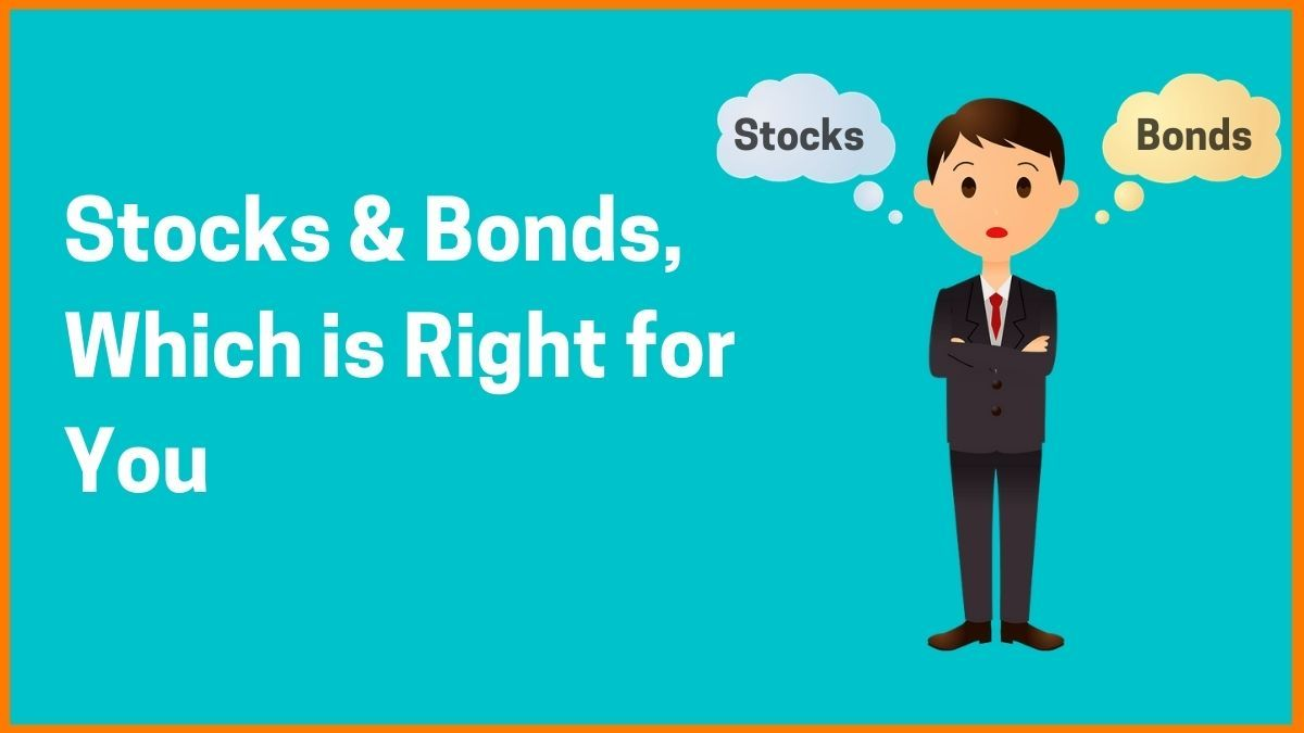 What are Stocks & Bonds and Which one is Right for You