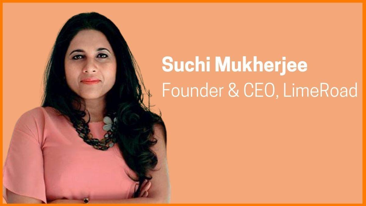 Suchi Mukherjee: Founder & CEO of LimeRoad