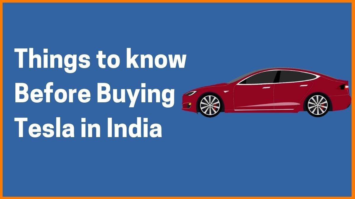 Things You Need to know Before Buying Tesla in India
