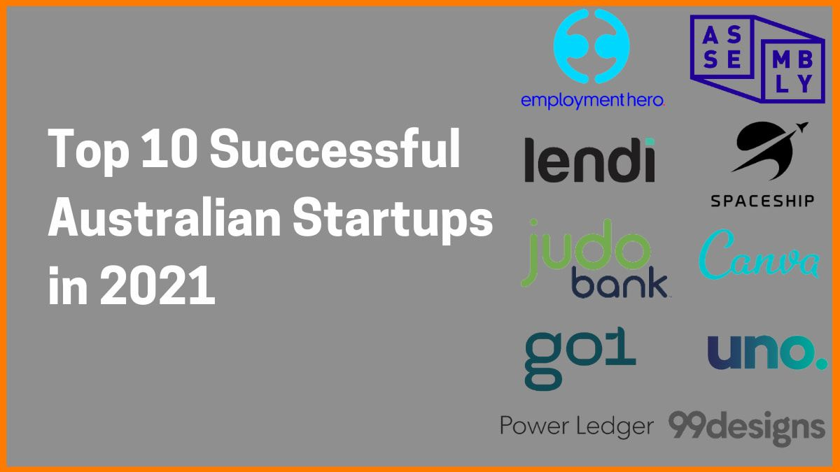 Top 10 Successful Australian Startups in 2021