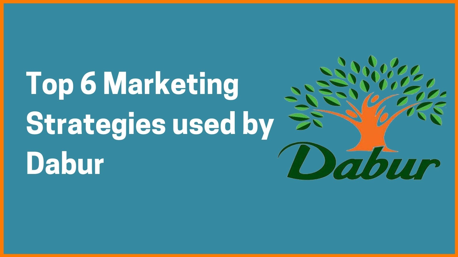 Top 6 Marketing Strategies used by Dabur and Its SWOT Analysis