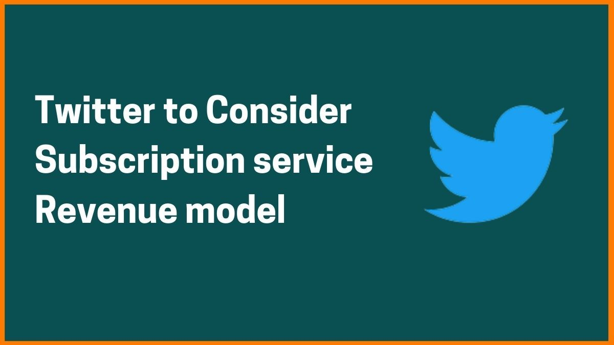 Twitter to Consider a Subscription Service for Exclusive Features