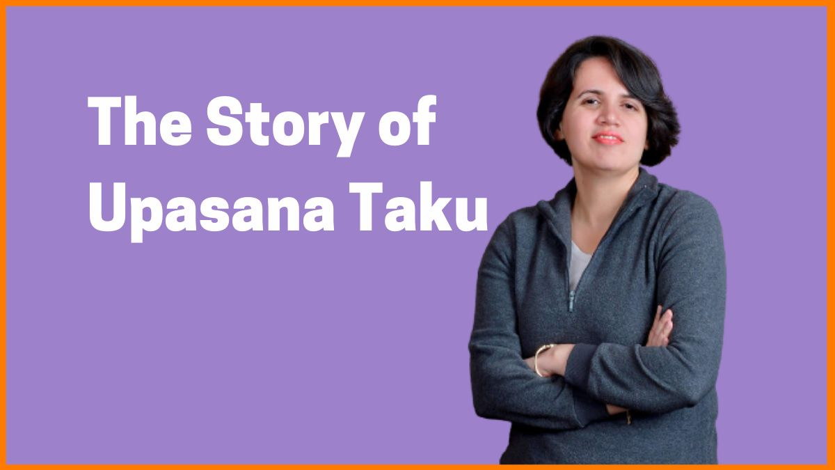 Upasana Taku: The Story of First Indian Women in Payment Gateway
