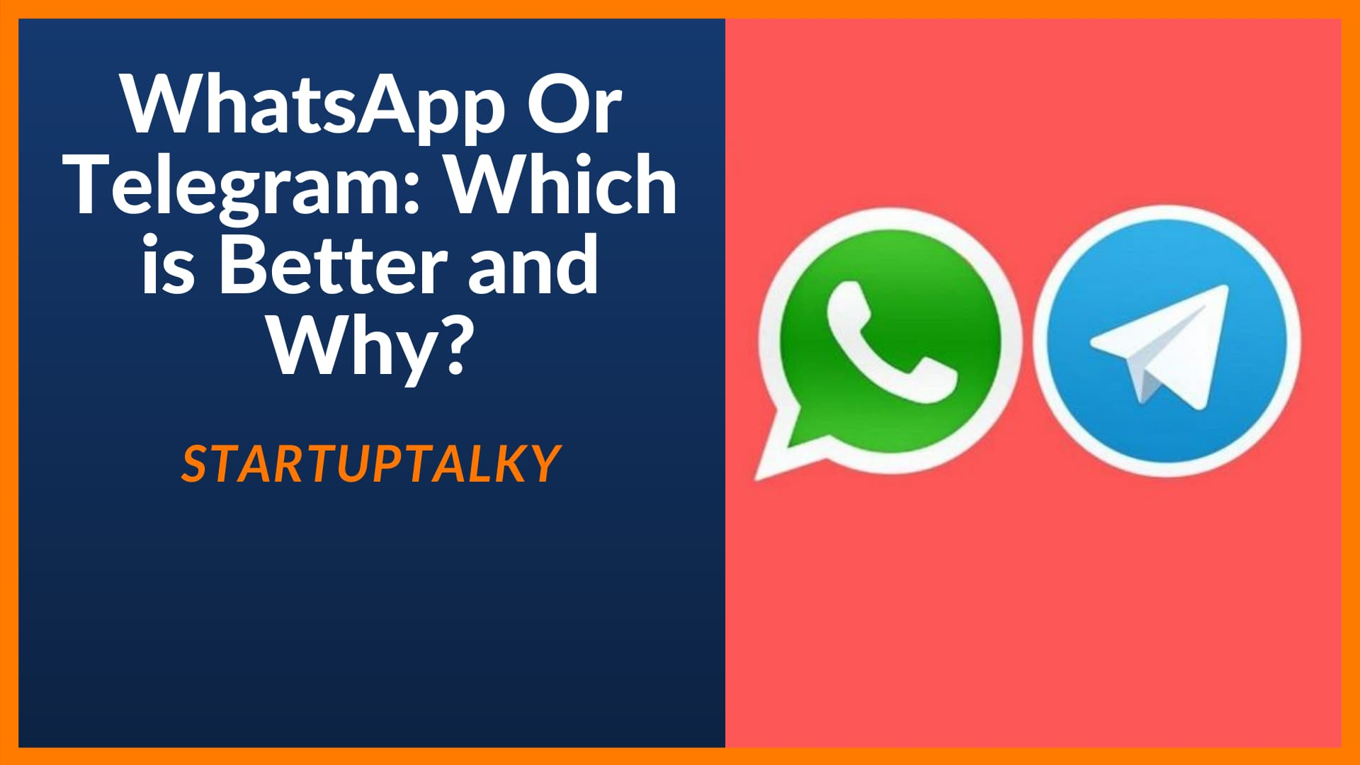 WhatsApp Or Telegram: Which is Better and Why?