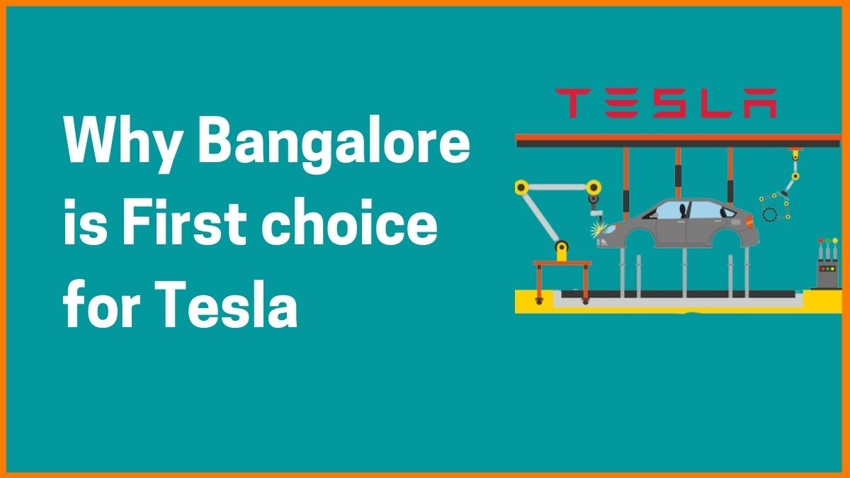 Why Tesla Chose Bangalore for its Manufacturing Unit