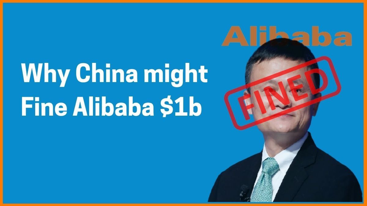 Why Alibaba might be Fined       $1 Billion by China