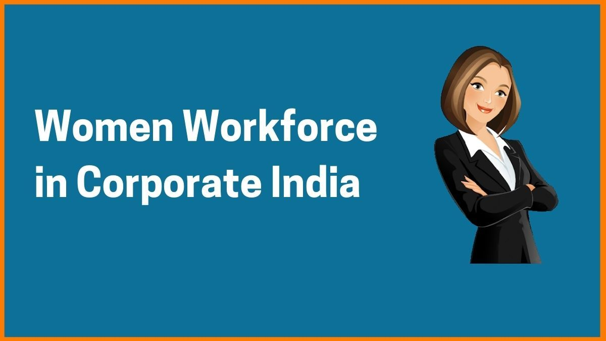 Stats about Women Workforce in Corporate India
