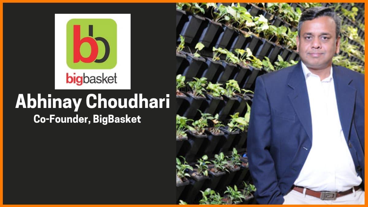 Abhinay Choudhari: Simplified Grocery Shopping Through BigBasket