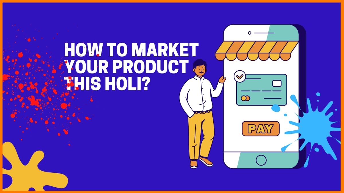 Holi Marketing Strategies To Sell Your Product Easily