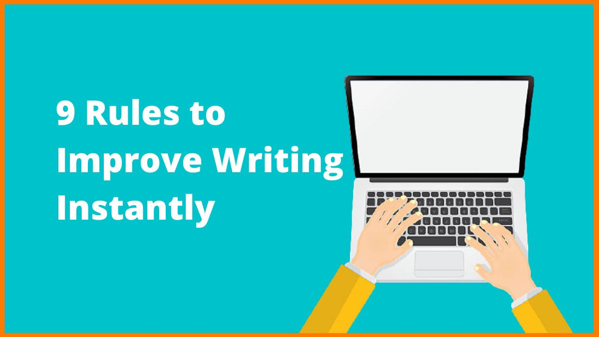 Simple Rules of Writing that will Help You Improve Instantly