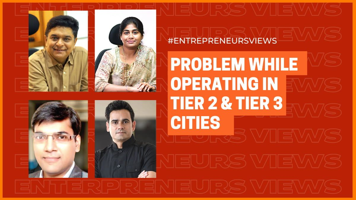 Challenges faced by Entrepreneurs while Operating in Tier 2 & Tier 3 cities