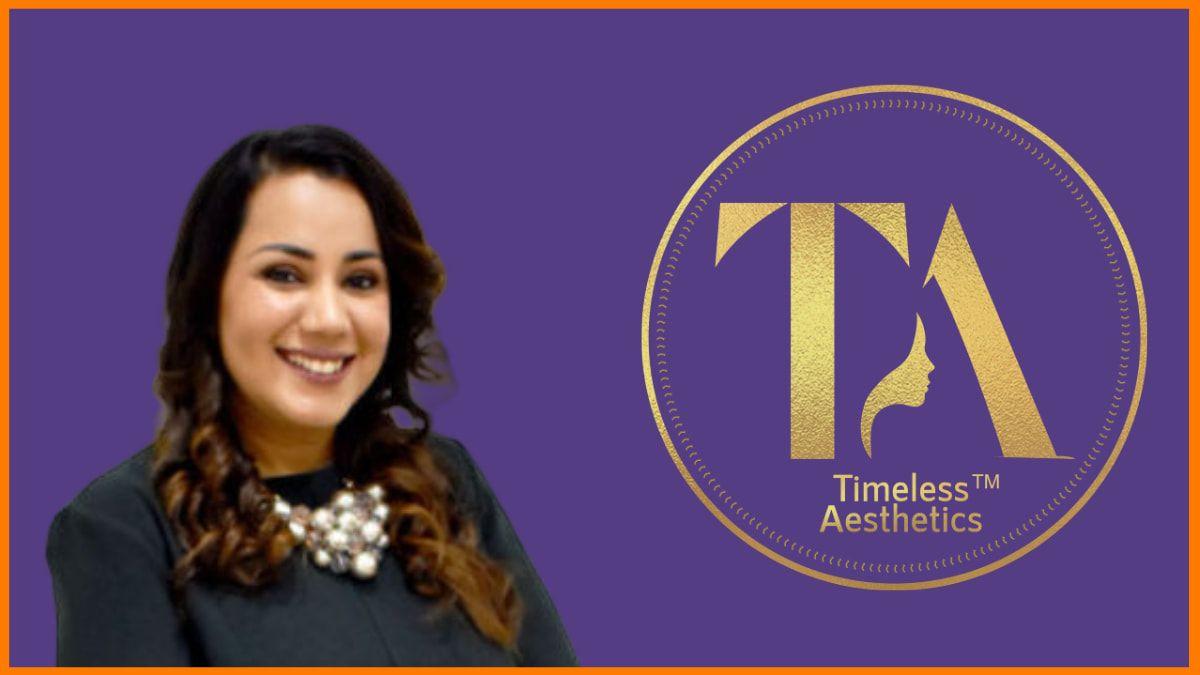 Dr. Shikha Baghi Bhandari - CEO & Owner, Timeless Aesthetics