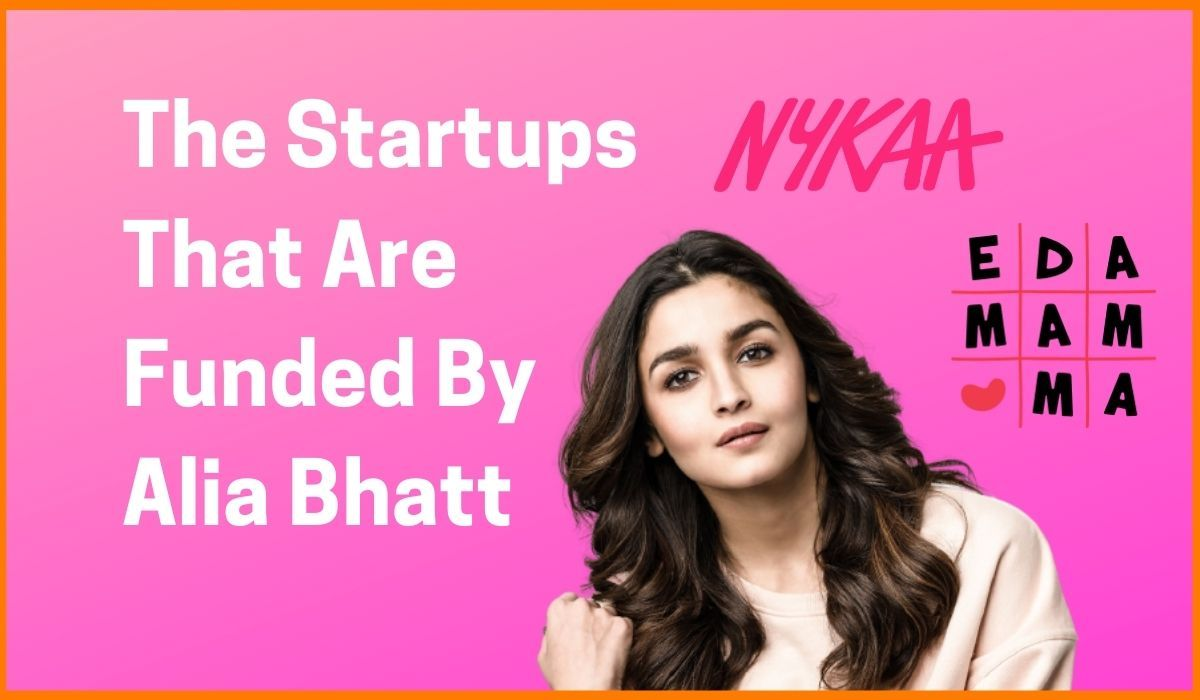 The Startups That Are Funded By Alia Bhatt