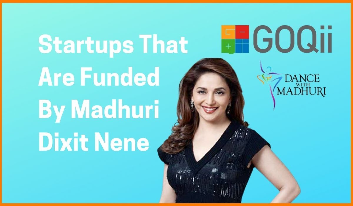 Startups That Are Funded By Madhuri Dixit
