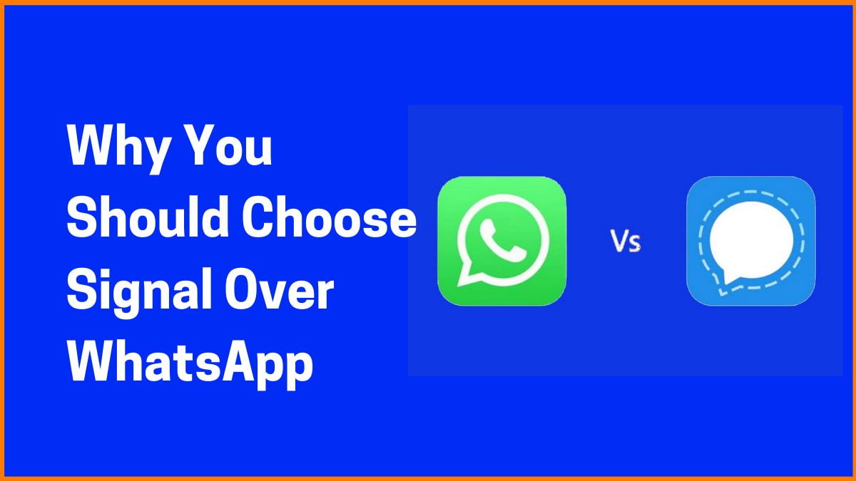 Why You Should Choose Signal Over WhatsApp