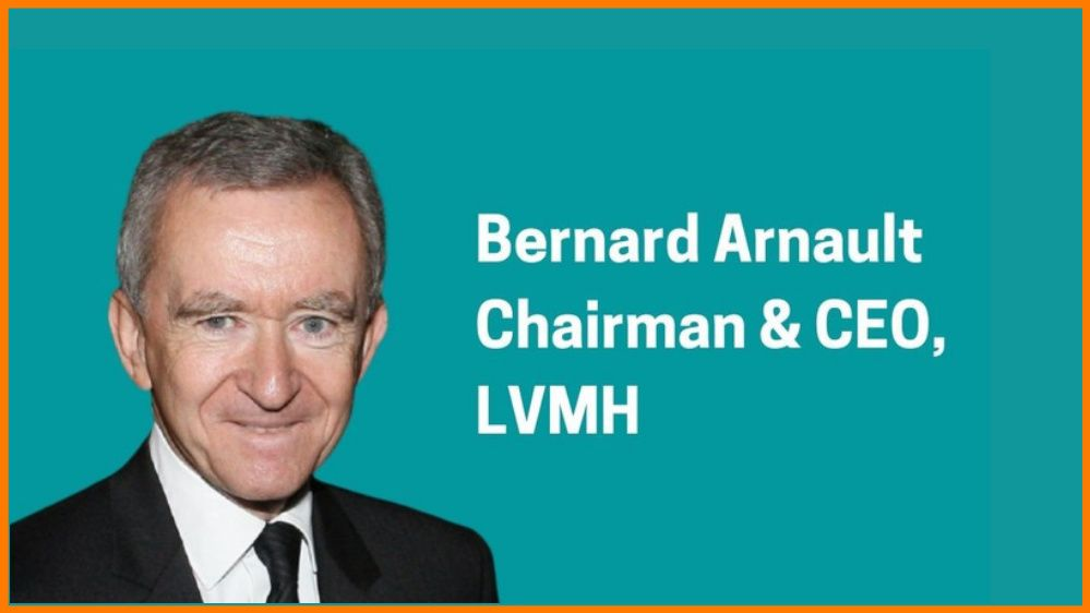 Bernard Arnault: Chairman & CEO of LVMH