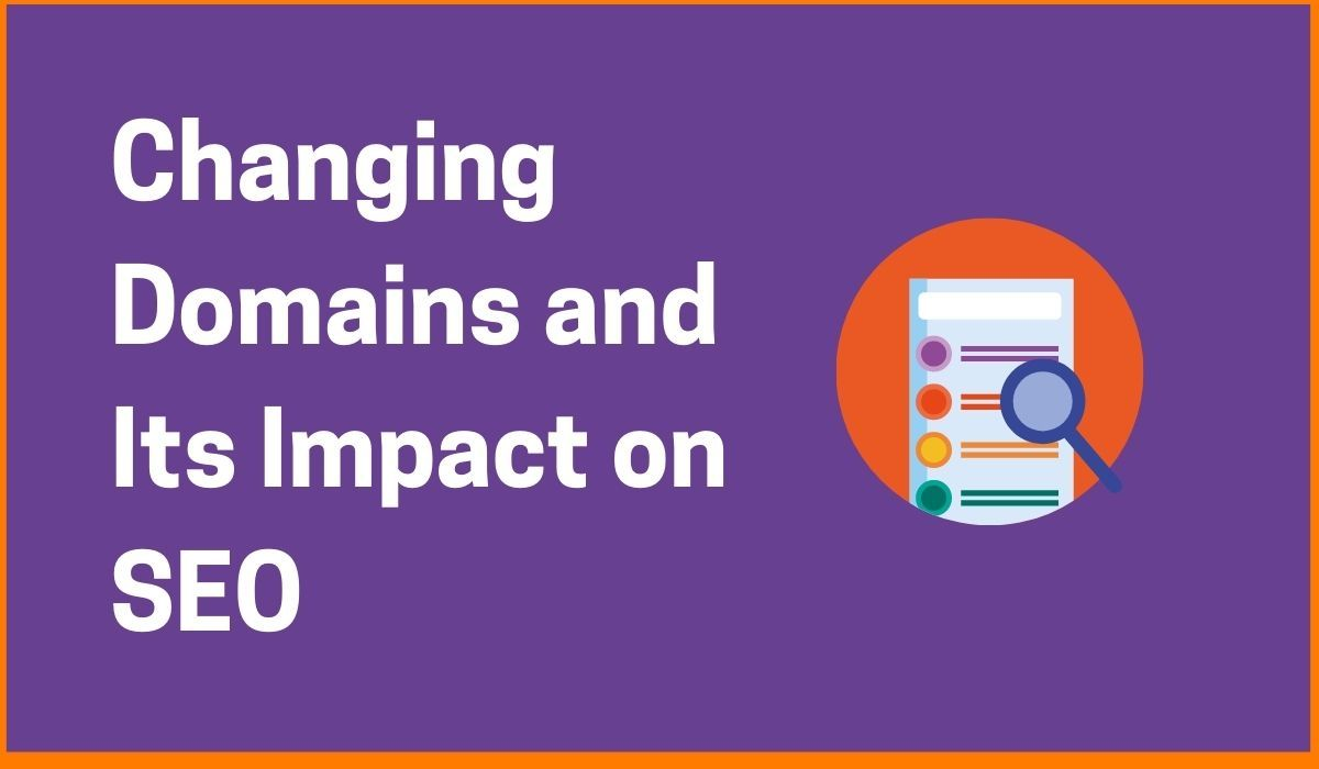 Changing Domains and Its Impact on SEO