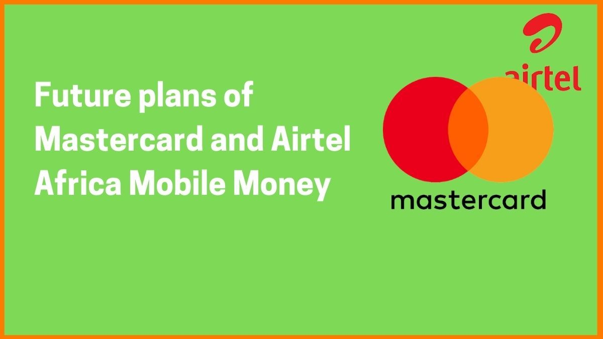 Mastercard to invest $100 million in Airtel Africa's Mobile Money