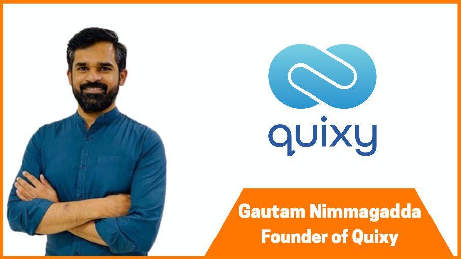 Quixy Founder - Gautam Nimmagadda