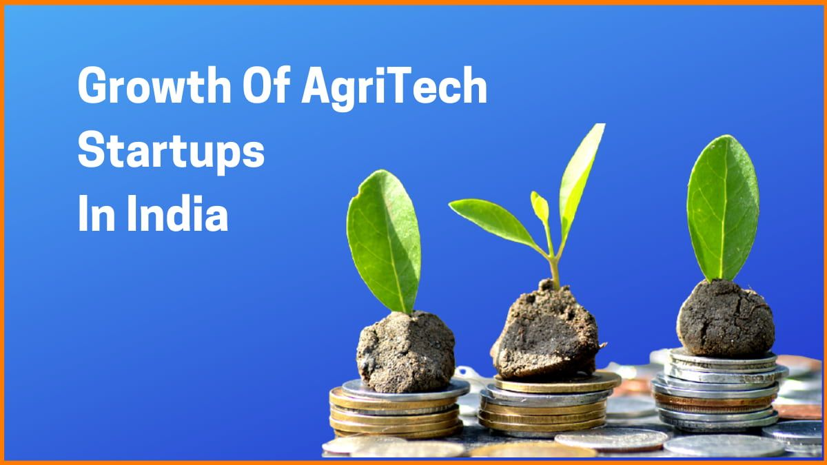 Growth Of AgriTech Startups In India