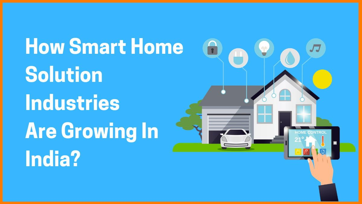 The Growth Of Smart Home Solutions In India