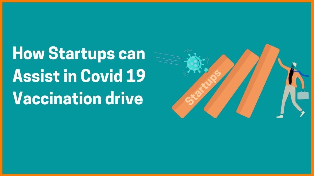 How Startups can help in Covid Vaccination in India