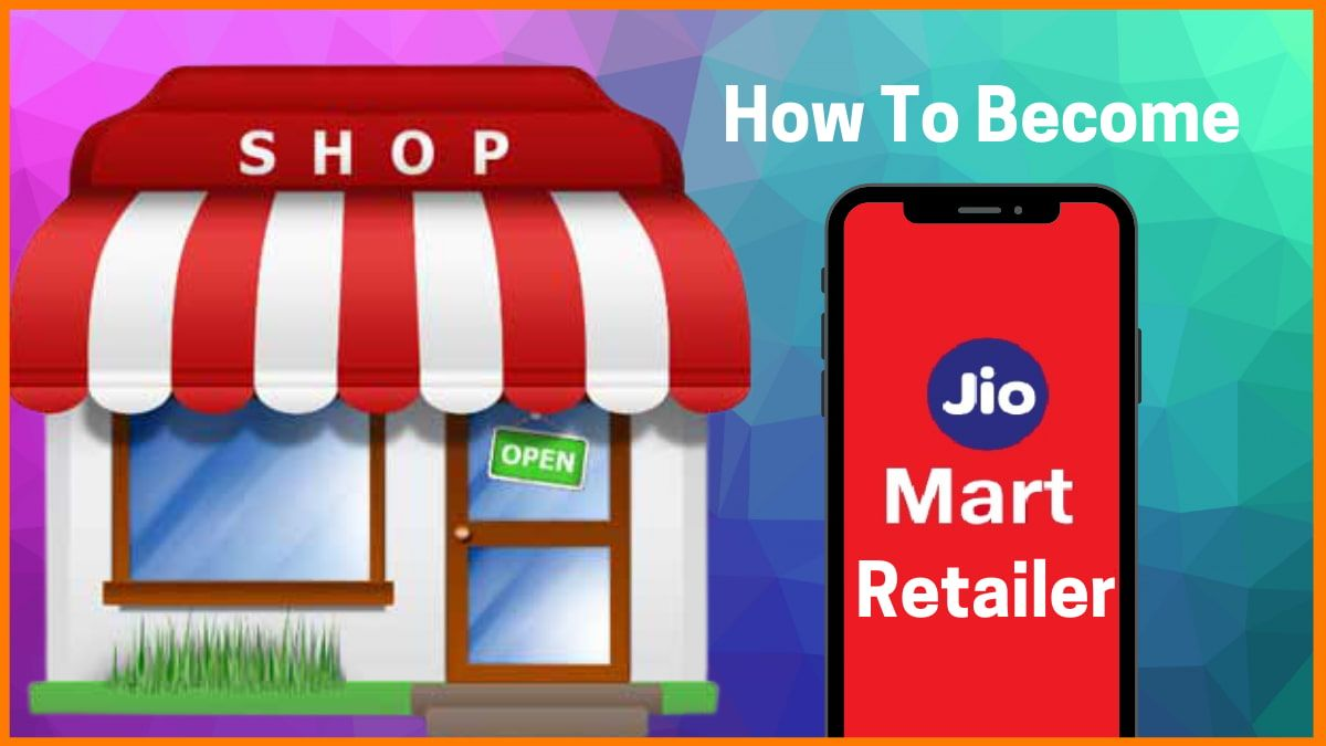 How To Become A Jio Mart Retailer In India