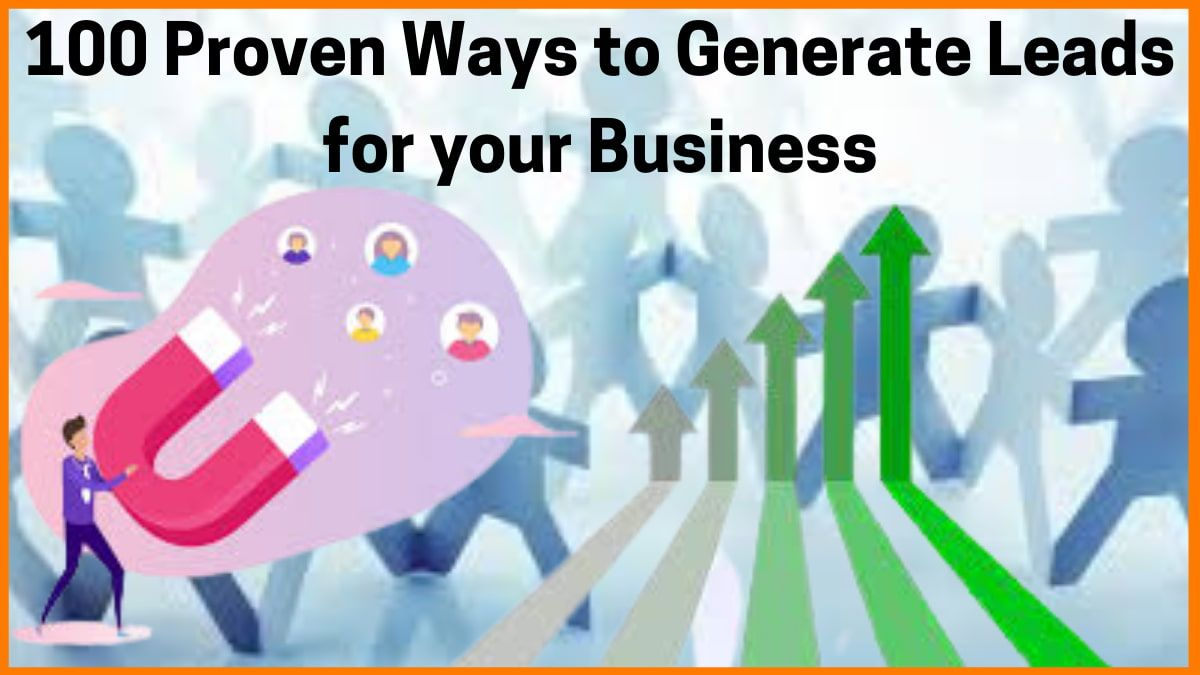 How to Generate Leads in Sales - 100 Proven ways
