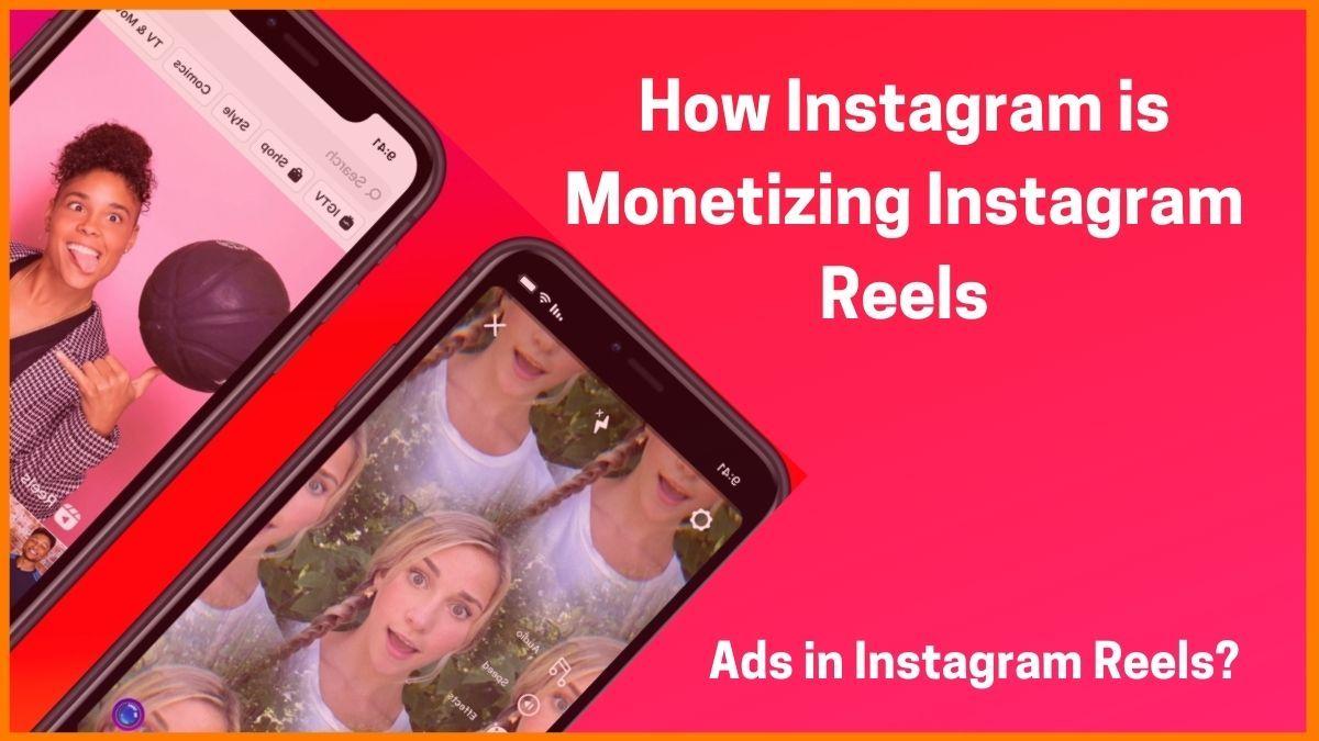 How Facebook-owned Instagram is Monetizing Instagram Reels
