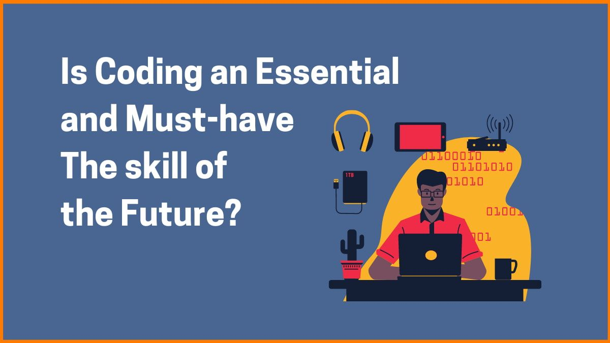 Is Coding an Essential and Must-have Skill of the Future?