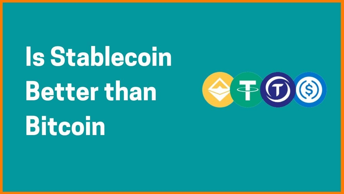 What is Stablecoin and How is it better than Bitcoin
