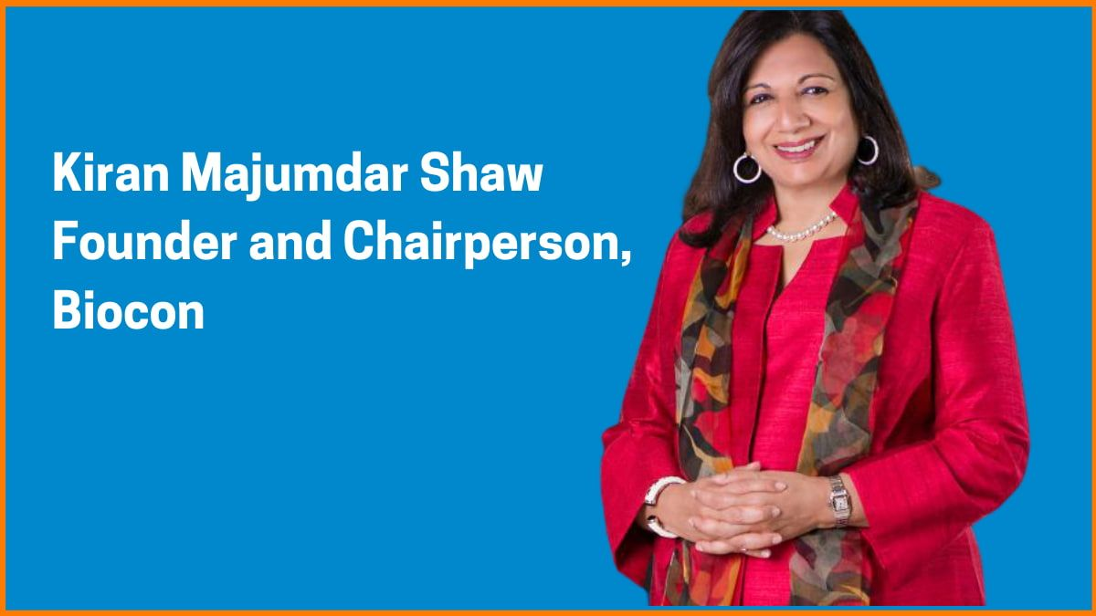 Kiran Majumdar Shaw: Founder & Chairperson of Biocon