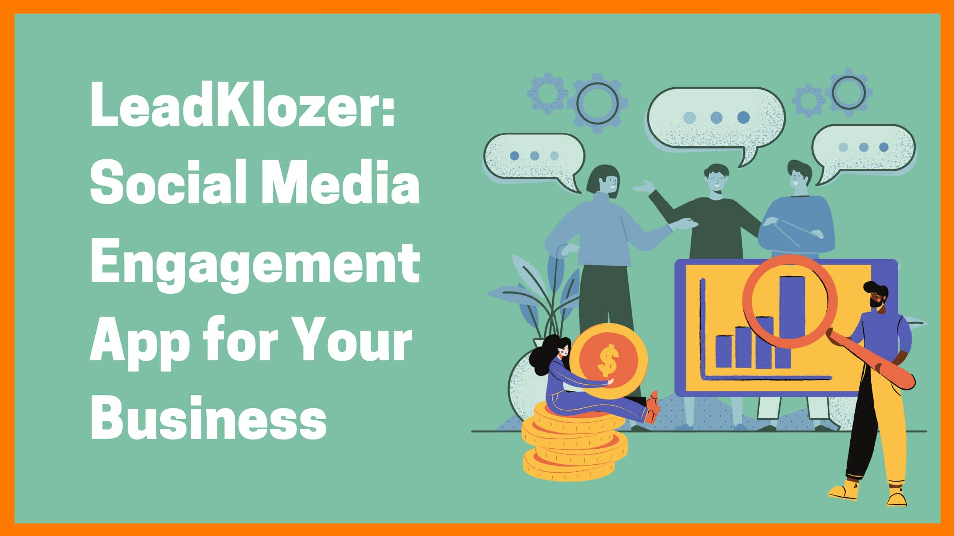 LeadKlozer: A Must-have Social Media Engagement App For Your Business