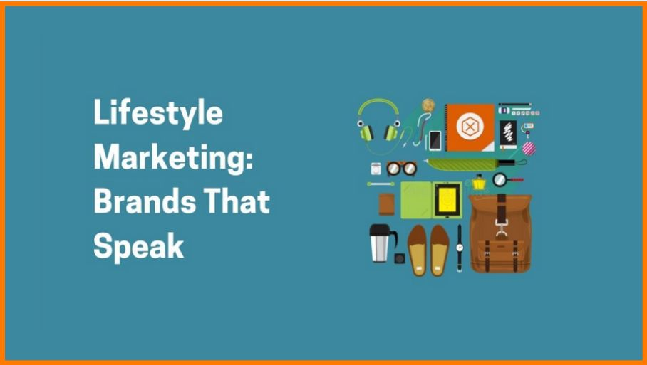 Lifestyle Marketing: Brands That Speak | [The Definitive Guide]