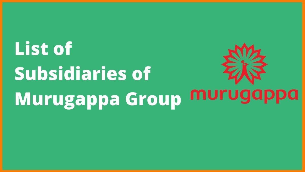 List of all the Companies of Murugappa Group | Subsidiaries