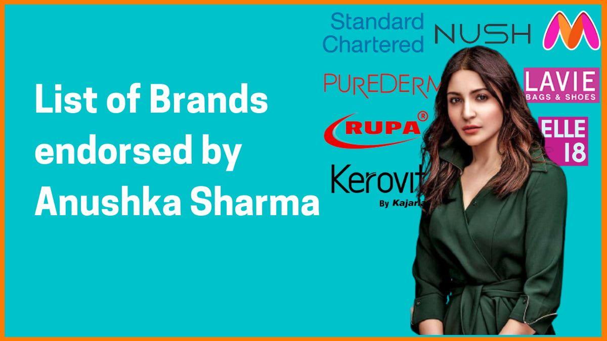 List of Brands Endorsed by Anushka Sharma