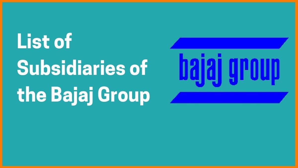 List of all the Subsidiaries of Bajaj Group