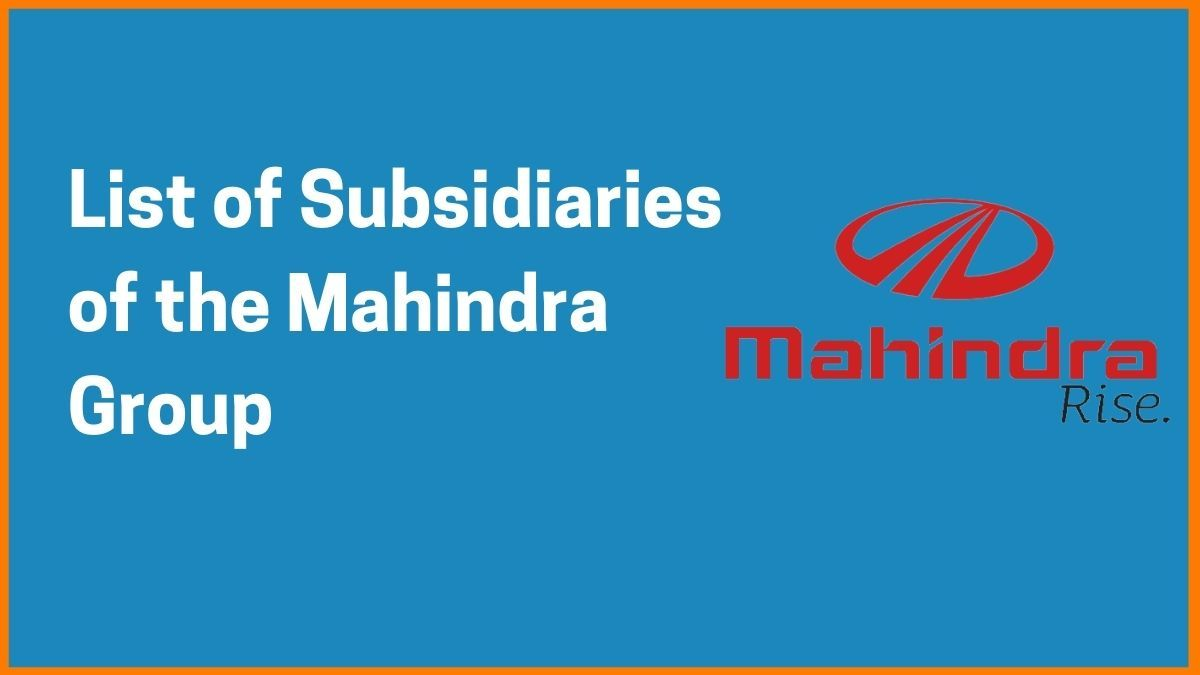 List of All the Subsidiaries of  Mahindra Group