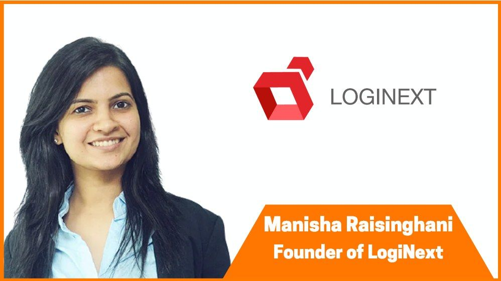 Manisha Raisinghani: Co-founder & CTO at LogiNext