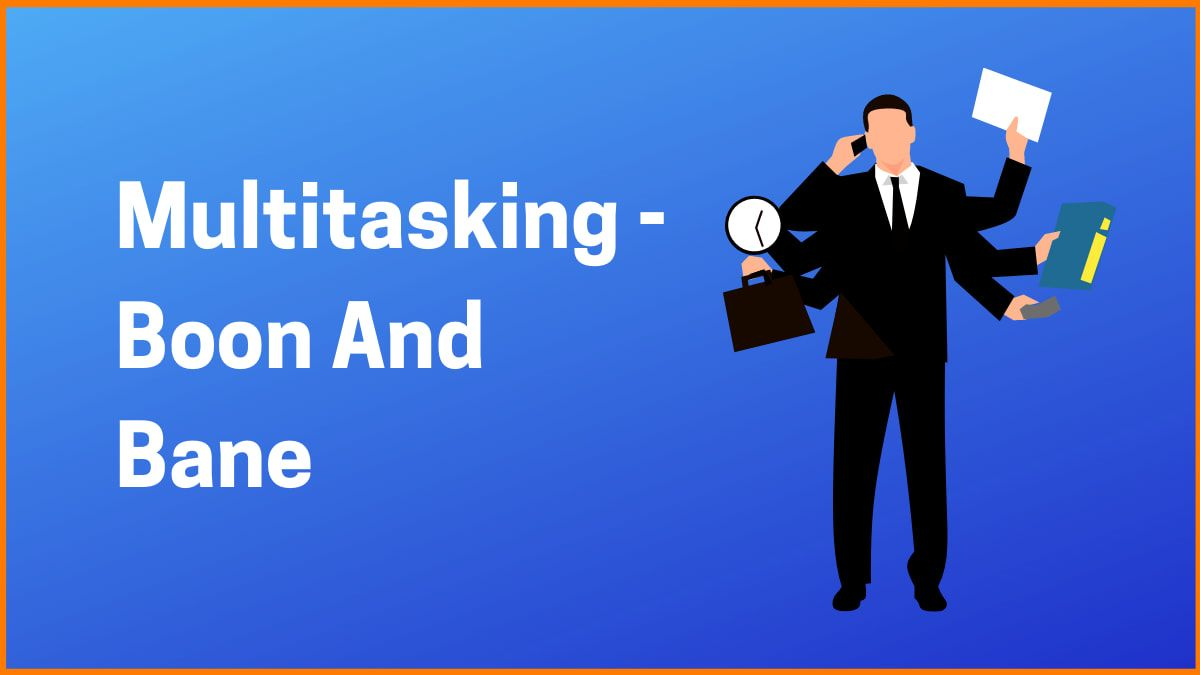 Pros And Cons Of Multitasking
