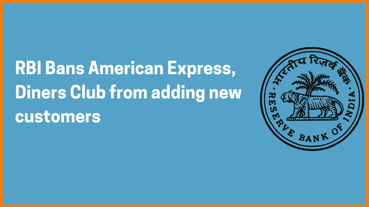 Why did RBI restricted American Express, Diners Club from adding more customers